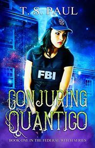 Conjuring Quantico: An urban fantasy FBI thriller
