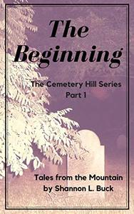 The Beginning (The Cemetery Hill Series