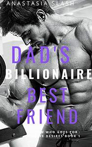 DAD'S BILLIONAIRE BEST FRIEND