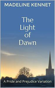 The Light of Dawn: A Pride and Prejudice Variation