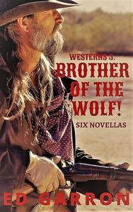 Westerns 3: Brother Of The Wolf!
