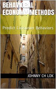 Behavioral Economy Methods: Predict Consumer Behaviors