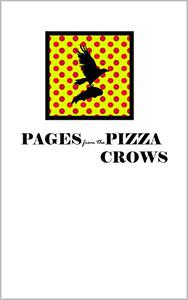 Pages from the Pizza Crows