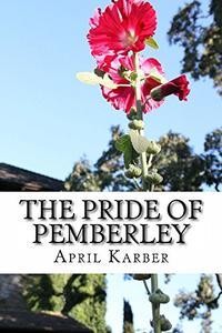 The Pride of Pemberley: A Pride and Prejudice Variation