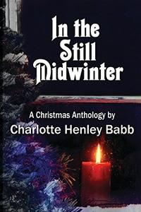 In the Still Midwinter: A Christmas Anthology