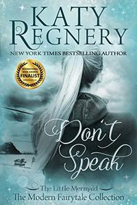 "Don't Speak: (inspired by ""The Little Mermaid"")"