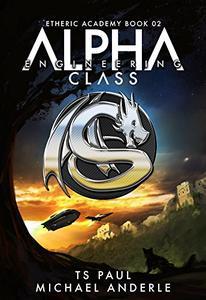 Alpha Class - Engineering: A Kurtherian Gambit Series