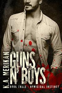 Guns n' Boys: Homicidal Instinct (Book 3)