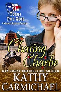 Chasing Charlie: A Romantic Comedy