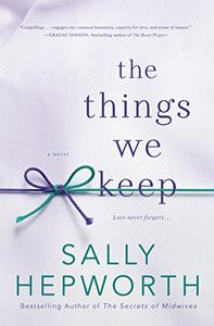 The Things We Keep: A Novel