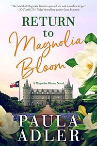 Return to Magnolia Bloom: A Magnolia Bloom Novel, Book 1