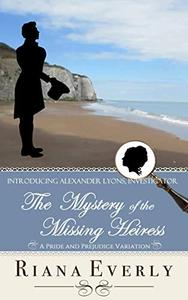 The Mystery of the Missing Heiress: A Pride and Prejudice Mystery