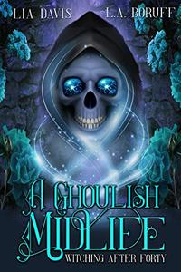 A Ghoulish Midlife: A Paranormal Women's Fiction Novel