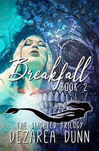 Breakfall: The Blighted Trilogy Book Two