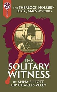 The Solitary Witness: A Sherlock and Lucy Short Story