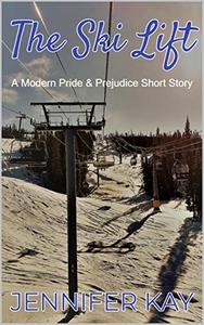The Ski Lift: A Modern Pride and Prejudice Short Story