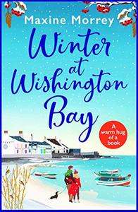 Winter at Wishington Bay: A heartwarming, uplifting romance for winter 2020