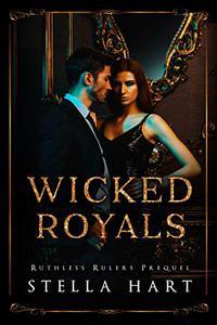 Wicked Royals: A Dark Captive Romance