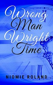 Wrong Man Wright Time: A BWWM Time Travel Romance