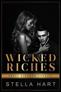 Wicked Riches: A Dark Captive Romance