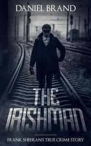 The Irishman: Frank Sheeran's The True Crime Story
