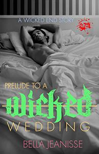 Prelude to a Wicked Wedding