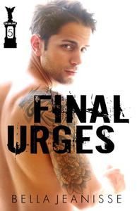 Final Urges: Gasoline Book 5