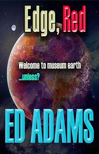 Edge, Red: Welcome to Museum Earth...unless?