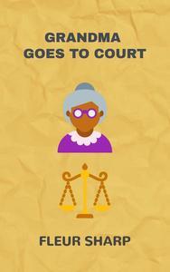 Grandma Goes To Court