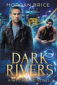 Dark Rivers: A Witchbane Novel