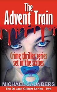 The Advent Train: Best crime thriller series. Murder mystery set in the sixties