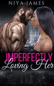 Imperfectly Loving Her : BWWM Suspense Romance