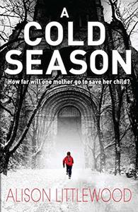 A Cold Season: The Chilling Richard and Judy Bestseller!