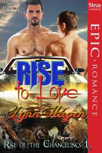 Rise to Love [Rise of the Changelings, Book 1]