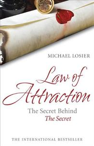 Law of Attraction: The Secret Behind 'The Secret'
