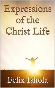 Expressions of the Christ Life