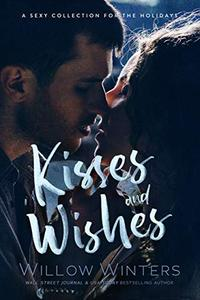 Wishes and Kisses: A Sexy Collection for the Holidays