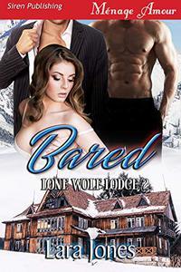 Bared [Lone Wolf Lodge 2] Siren Publishing Menage Amour)