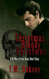Christmas, Bloody Christmas: A By Way of Pain Xmas Short Story