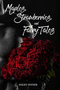 Maples, Strawberries and Fairy Tales