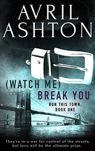 (Watch Me) Break You
