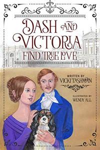 Dash and Victoria Find True Love: Pet and Historical Figures Book 2