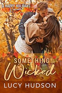 Something Wicked: A Happy Holidays Romance