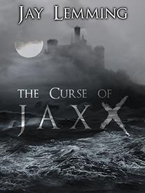 The Curse of Jaxx: A Dark, Dystopian Myth