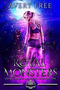 Royal Monsters: A Bully Reverse Harem Romance