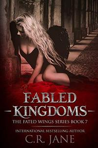 Fabled Kingdoms: The Fated Wings Series Book 7