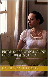 Pride & Prejudice: Anne de Bourgh's Story