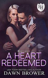 A Heart Redeemed: An Everyday Heroes World Novel