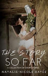 The Story So Far: A Collection of Short Stories