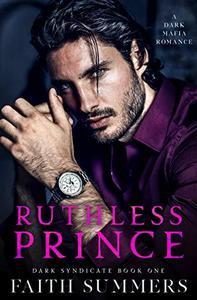 Ruthless Prince : A Dark Mafia Arranged Marriage Romance